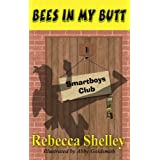 Bees in My Butt (The Smartboys Club) ~ Rebecca Shelley