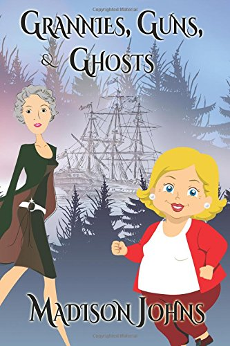 Grannies, Guns and Ghosts (Large Print Edition): Volume 2 (An Agnes Barton Senior Sleuths Mystery)