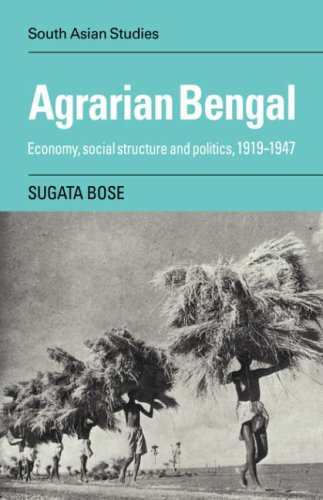 Agrarian Bengal: Economy, Social Structure and Politics, 1919-1947 (Cambridge South Asian Studies) PDF
