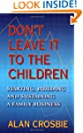 Don't Leave It To The Children: Start...