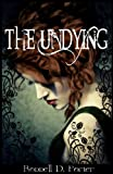 The Undying: A Novella