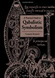 cover of A Practical Guide to Qabalistic Symbolism
