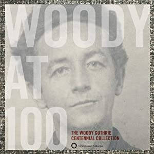 Woody at 100: Woody Guthrie Centennial Collection