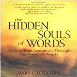 The Hidden Souls of Words: Keys to Transformation Through the Power of Words | Mary Cox Garner