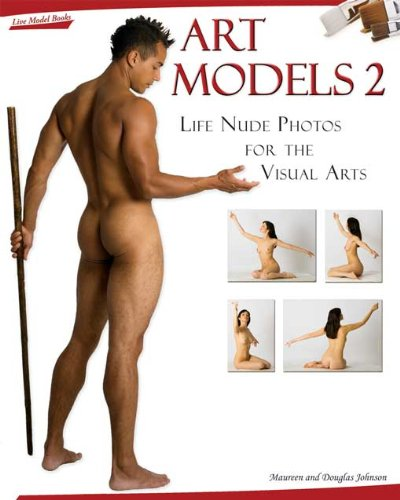Art Models 2: Life Nude Photos for the Visual Arts: No. 2 (Art Models series)
