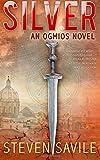 Steven Savile Silver: 1 (An Ogmios Team Novel)