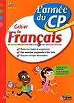 Cahier de fran�ais CP : L'ann�e du CP