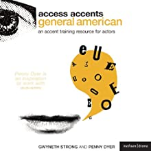 Access Accents: General American - An Accent Training Resource for Actors Audiobook by Penny Dyer, Gwyneth Strong Narrated by Penny Dyer, Samuel Barnett