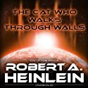 The Cat Who Walks through Walls (       UNABRIDGED) by Robert Heinlein Narrated by Tom Weiner
