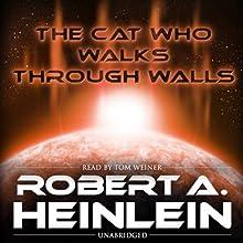 The Cat Who Walks through Walls (       UNABRIDGED) by Robert Heinlein Narrated by Tom Weiner