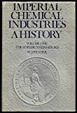 img - for Imperial Chemical Industries: A History book / textbook / text book