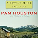 A Little More About Me | Pam Houston