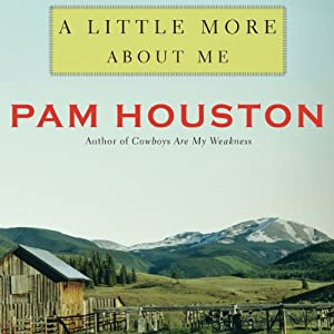 A Little More About Me | [Pam Houston]