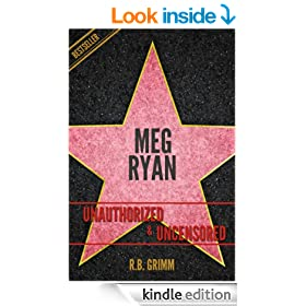 Meg Ryan Unauthorized & Uncensored (All Ages Deluxe Edition with Videos)