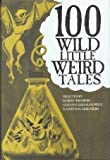 img - for 100 Wild Little Weird Tales book / textbook / text book