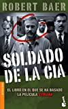 Soldado de La CIA (Spanish Edition) (848432673X) by Baer, Robert