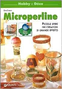 Microperline. Piccole sfere per creazioni di grande effetto