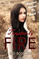Tempted by Fire (Hunters Among Us Book 1) (English Edition)