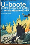 img - for U-boote contre les marine alli es. 2-vers la d faite 42-45 book / textbook / text book