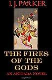 The Fires of the Gods: An Akitada Novel (Akitada Mysteries) (Volume 8)