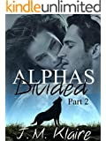 Alphas Divided 2: BBW Wolf Shifter Romance Series (Part 2 of 3)