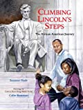 Climbing Lincolns Steps: The African American Journey