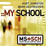 My School: Middle School Survival Series | Kurt Johnston,Mark Oestreicher