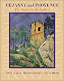 img - for Cezanne and Provence: The Painter in His Culture by Athanassoglou-Kallmyer Nina Maria (2003-05-01) Hardcover book / textbook / text book
