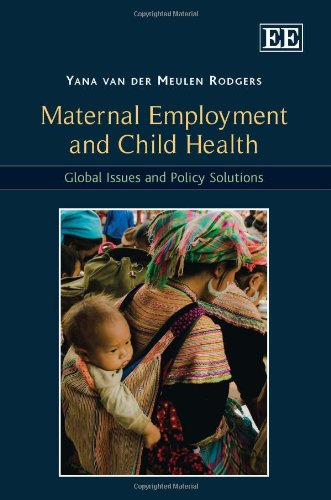 Maternal Employment And Child Health: Global Issues And Policy Solutions