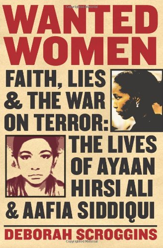 Wanted Women: Faith, Lies and the War on Terror—The Hidden Lives of Ayaan Hirsi Ali and Aafia Siddiqui