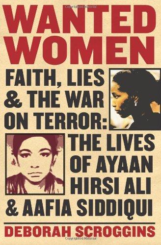 Wanted Women: Faith, Lies and the War on Terror—The Hidden Lives of Ayaan Hirsi Ali and Aafia Siddiqui
