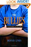 The Bullies: Understanding Bullies an...