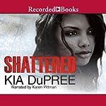 Shattered | Kia Dupree
