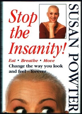 Image for Stop the Insanity! Eat, Breathe, Move, Change the Way You Look and Feel--Forever