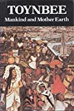 Mankind and Mother Earth: A Narrative History of the World