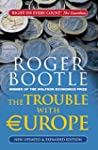 The Trouble With Europe: Why the Eu I...