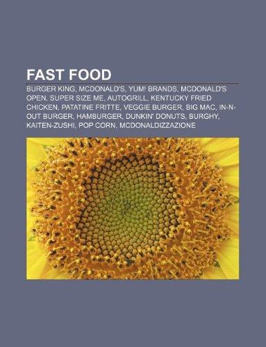 fast-food-burger-king-mcdonalds-yum-brands-mcdonalds-open-super-size-me-autogrill-kentucky-fried-chi