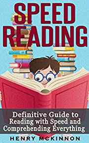 Speed Reading: Definitive Guide To Reading With Speed And Comprehending Everything (Speed Reading, Speed Learning, Brain Power)