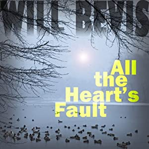 All the Heart's Fault | [Will Bevis]