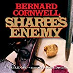 Sharpe's Enemy: Book XV of the Sharpe Series (       UNABRIDGED) by Bernard Cornwell Narrated by Frederick Davidson