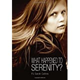 What Happened to Serenity?by PJ Sarah Collins