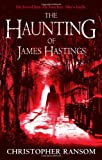 Christopher Ransom The Haunting of James Hastings