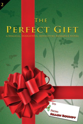 the-perfect-gift-a-magical-insightful-adventure-romance-novel-courage-love-and-the-meaning-of-christ