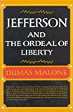 Jefferson and the Ordeal of Liberty (Jefferson and His Time, Vol. 3) (0316544752) by Malone, Dumas