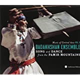 Badakhshan Ensemble: Song and Dance from the Pamir Mountains (Music of Central Asia, Vol. 5)