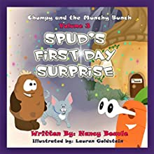 Spud's First Day Surprise: Chompy & the Munchy Bunch, Book 3 Audiobook by Nancy Beaule Narrated by Chris Abernathy