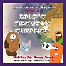 Spud's First Day Surprise: Chompy & the Munchy Bunch, Book 3 | Livre audio Auteur(s) : Nancy Beaule Narrateur(s) : Chris Abernathy