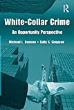 White Collar Crime: An Opportunity Perspective (Criminology and Justice Studies)