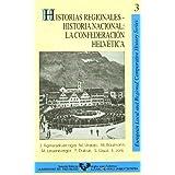 Historias regionales, historia nacional : la confederacion helvetica