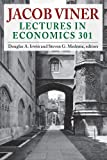 img - for Jacob Viner: Lectures in Economics 301 (Economics Classics) book / textbook / text book